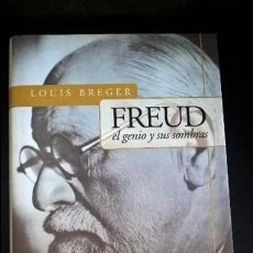 Libros de segunda mano: FREUD: EL GENIO Y SUS SOMBRAS. LOUIS BREGER.JAVIER 2001 PRIMERA EDICION.TAPA DURA CON SOBRECUBIERTA.. Lote 126859223