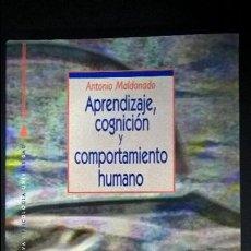 Libros de segunda mano: APRENDIZAJE, COGNICION Y COMPORTAMIENTO HUMANO. MALDONADO, ANTONIO. . Lote 126872851