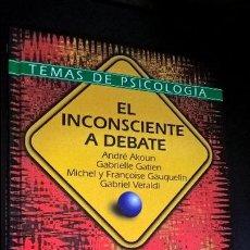 Libros de segunda mano: EL INCONSCIENTE A DEBATE. ANDRE AKOUN, GABRIELLE GATIEN, MICHEL Y FRANÇOISE GAUQUELIN Y GABRIEL VERA. Lote 126874227