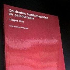 Libros de segunda mano: CORRIENTES FUNDAMENTALES EN PSICOTERAPIA. JURGEN KRIZ. AMORRORTU 1990. . Lote 126878519