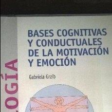 Libros de segunda mano: BASES COGNITIVAS Y CONDUCTUALES DE LA MOTIVACION Y EMOCION. GABRIELA GRZIB. RAMON ARECES 2002. . Lote 126974147
