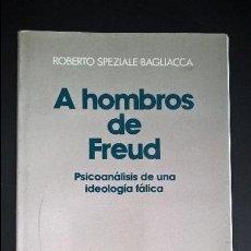 Libros de segunda mano: A HOMBROS DE FREUD, PSICOANALISIS DE UNA IDEOLOGÍA FÁLICA ROBERTO SPEZIALE BAGLIACCA. Lote 126990535