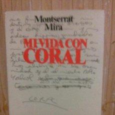 Libros de segunda mano: MI VIDA CON CORAL, MONTSERRAT MIRA, ED. JUVENTUD . Lote 127099211