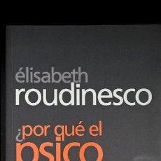 Libros de segunda mano: ¡POR QUE EL PSICOANALISIS?. ELISABETH ROUDINESCO. PAIDOS 2000. . Lote 127146427