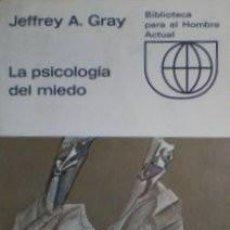 Libros de segunda mano: GRAY, JEFFREY A: LA PSICOLOGIA DEL MIEDO. BIBLIOTECA PARA EL HOMBRE ACTUAL Nº68.. Lote 127438391