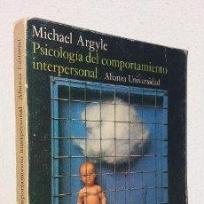 Libros de segunda mano: ARGYLE, MICHAEL: PSICOLOGÍA DEL COMPORTAMIENTO INTERPERSONAL (ALIANZA) (LB). Lote 127475935