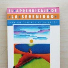 Libros de segunda mano: EL APRENDIZAJE DE LA SERENIDAD - NAVARRETE, RAFAEL (6ª EDICIÓN, CORREGIDA Y AUMENTADA). Lote 127603792