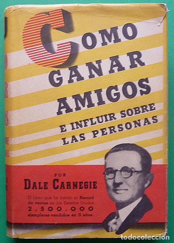 COMO GANAR AMIGOS E INFLUIR SOBRE LAS PERSONAS - DALE CARNEGIE - COSMOS - 1944 - TAPA DURA (Libros de Segunda Mano - Pensamiento - Psicología)