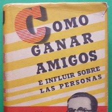 Libros de segunda mano: COMO GANAR AMIGOS E INFLUIR SOBRE LAS PERSONAS - DALE CARNEGIE - COSMOS - 1944 - TAPA DURA. Lote 127686487