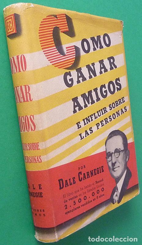 Libros de segunda mano: COMO GANAR AMIGOS E INFLUIR SOBRE LAS PERSONAS - DALE CARNEGIE - COSMOS - 1944 - TAPA DURA - Foto 2 - 127686487