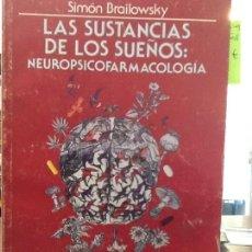 Libros de segunda mano: LAS SUSTANCIAS DE LOS SUEÑOS: NEUROPSICOFARMACOLOGÍA.. Lote 127515655