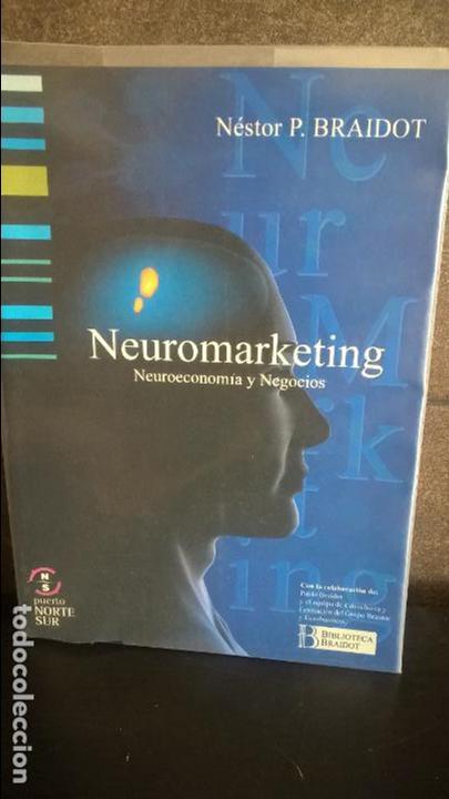NEUROMARKETING: NEUROECONOMIA Y NEGOCIOS. NESTOR P. BRAIDOT. PUERTO NORTE SUR 2005. (Libros de Segunda Mano - Pensamiento - Psicología)