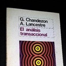 Libros de segunda mano: EL ANALISIS TRANSACIONAL.G CHANDEZON, A LANCESTRE. Lote 127957943