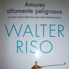 Libros de segunda mano: AMORES ALTAMENTE PELIGROSOS WALTER RISO ZENITH 2015. Lote 128184595