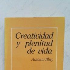 Libros de segunda mano: CREATIVIDAD Y PLENITUD DE VIDA ANTONIO BLAY. Lote 128420474