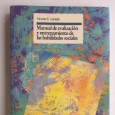 Livres d'occasion: MANUAL DE EVALUACIÓN Y ENTRENAMIENTO DE LAS HABILIDADES SOCIALES - VICENTE E. CABALLO - SIGLO XXI. Lote 128533215