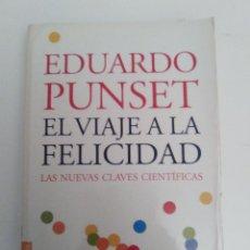 Libros de segunda mano: EL VIAJE A LA FELICIDAD EDUARDO PUNSET ( 2010 BOOKLET ) 268 PAGINAS. Lote 130208046