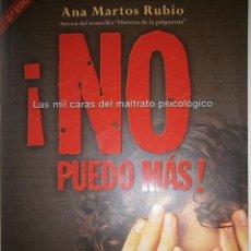 Libros de segunda mano: NO PUEDO MAS LAS MIL CARAS DEL MALTRATO PSICOLOGICO ANA MARTOS RUBIO MCGRAW HILL 2004. Lote 128833323