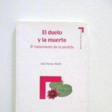Libros de segunda mano: EL DUELO Y LA MUERTE, EL TRATAMIENTO DE LA PÉRDIDA, MANUALES PRÁCTICOS, LEILA NOMEN MARTÍN. Lote 128915743