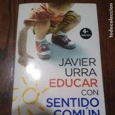 Libros de segunda mano: EDUCAR CON SENTIDO COMÚN- JAVIER URRA.. Lote 129269355