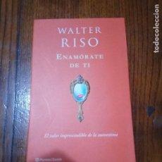 Libros de segunda mano: ENAMORATE DE TI - WALTER RISO - PLANETA / ZENITH 1ª EDICION. Lote 129299995