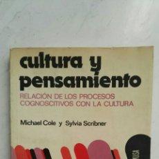 Libros de segunda mano: CULTURA Y PENSAMIENTO RELACIÓN DE LOS PROCESOS COGNOSCITIVOS CON LA CULTURA MICHAEL COLE. Lote 129426108
