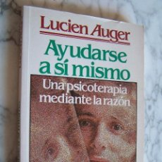 Libros de segunda mano: AYUDARSE A SÍ MISMO. UNA PSICOTERAPIA MEDIANTE LA RAZÓN. LUCIEN AUGER. SAL TERRAE, 1994.. Lote 129688587