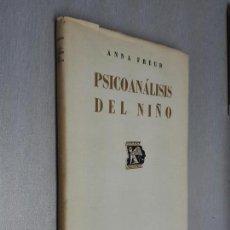 Libros de segunda mano: PSICOANÁLISIS DEL NIÑO / ANNA FREUD / EDICIONES IMÁN 1946. Lote 129698311