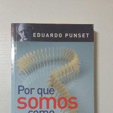 Libros de segunda mano: POR QUÉ SOMOS COMO SOMOS. EDUARDO PUNSET. 2010. Lote 130072166