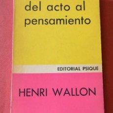 Libros de segunda mano: DEL ACTO AL PENSAMIENTO - HENRI WALLON - EDITORIAL PSIQUE. Lote 130668548