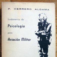 Libros de segunda mano: FUNDAMENTOS DE PSICOLOGÍA PARA AVIACIÓN MILITAR.-P. HERRERO ALDAMA.. Lote 130714304