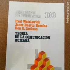 Libros de segunda mano: TEORIA DE LA COMUNICACION HUMANA - PAUL WATZLAWICK, JANET BAVELAS BEAVIN, DON D. JACKSON . Lote 130810712