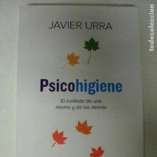 Libros de segunda mano: PSICOHIGIENE JAVIER URRA PUBLICADO POR AGUILAR (2014) 454PP. Lote 130891628