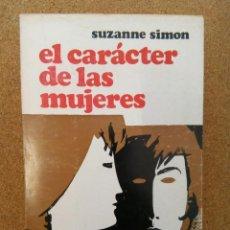 Libros de segunda mano: EL CARACTER DE LAS MUJERES. SIMON. Lote 130932188