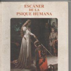 Libros de segunda mano: ESCÁNER DE LA PSIQUE DE LA HUMANA,JOSEP FÀBREGAS.DA. Lote 130986836
