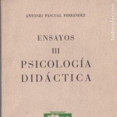 Libros de segunda mano: PSICOLOGÍA DIDÁCTICA - ENSAYOS III - ANTONIO PASCUAL FERRÁNDEZ - EDITORIAL PEÑÍSCOLA 1962. Lote 131185728