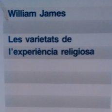 Libros de segunda mano: LES VARIETATS DE L´EXPERIENCIA RELIGIOSA DE WILLIAM JAMES (EDICIONS 62). Lote 131373786