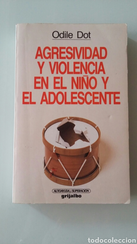 AGRESIVIDAD Y VIOLENCIA EN EL NIÑO Y EL ADOLESCENTE. ODILE DOT. 1988 (Libros de Segunda Mano - Pensamiento - Psicología)