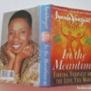 Libros de segunda mano: IYANLA VANZANT IN THE MEANTIME…. FINGING YOURSEJF AND THE LOVE THAT YOU WANT. RMT87687. Lote 131849722