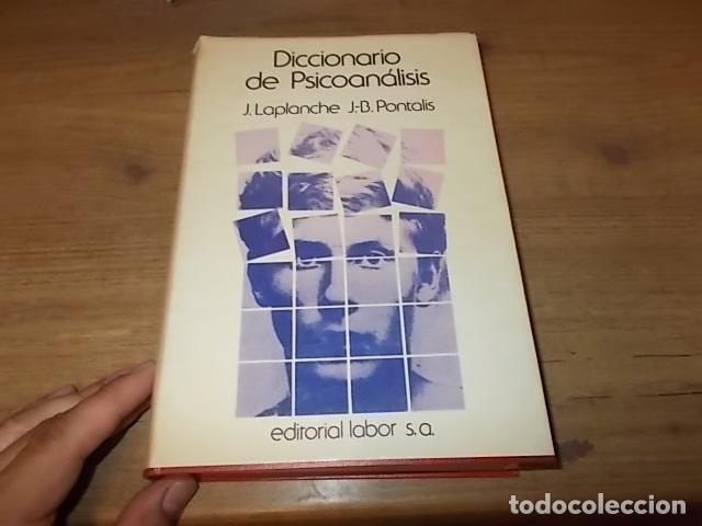 DICCIONARIO DE PSICOANÁLISIS. J. LAPLANCHE - J.B. PONTALIS. EDITORIAL LABOR. SEGUNDA EDICIÓN 1974. (Libros de Segunda Mano - Pensamiento - Psicología)