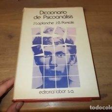 Libros de segunda mano: DICCIONARIO DE PSICOANÁLISIS. J. LAPLANCHE - J.B. PONTALIS. EDITORIAL LABOR. SEGUNDA EDICIÓN 1974.. Lote 132123778