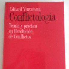 Libros de segunda mano: CONFLICTOLOGÍA. TEORÍA Y PRÁCTICA EN RESOLUCIÓN DE CONFLICTOS - VINYAMATA, EDUARD. Lote 132417890