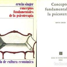 Libros de segunda mano: SINGER, ERWIN. CONCEPTOS FUNDAMENTALES DE LA PSICOTERAPIA. 1979.. Lote 132988698