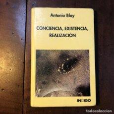Libros de segunda mano: CONCIENCIA, EXISTENCIA, REALIZACIÓN - ANTONIO BLAY. Lote 132888849