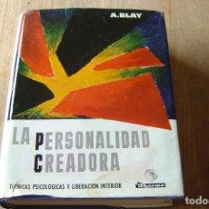 Libros de segunda mano: LA PERSONALIDAD CREADORA. A. BLAY . 1ª EDICION 1963. EDICIONES DHARMA. Lote 133098234