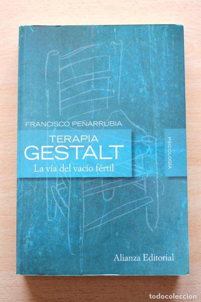 F.PEÑARRUBIA - TERAPIA GESTALT. LA VÍA DEL VACÍO FÉRTIL - ALIANZA EDITORIAL (Libros de Segunda Mano - Pensamiento - Psicología)