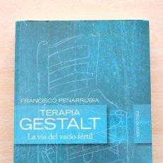 Libros de segunda mano: F.PEÑARRUBIA - TERAPIA GESTALT. LA VÍA DEL VACÍO FÉRTIL - ALIANZA EDITORIAL. Lote 133167302