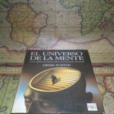 Libros de segunda mano: EL UNIVERSO DE LA MENTE - DENIS POSTLE - COMO UTILIZAR LA MENTE PARA EL CRECIMIENTO PERSONAL .. Lote 133679746