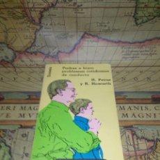 Libros de segunda mano: PADRES E HIJOS: PROBLEMAS COTIDIANOS DE CONDUCTA. PEINE Y HOWARTH. 1ª EDICION 1979. Lote 133769626