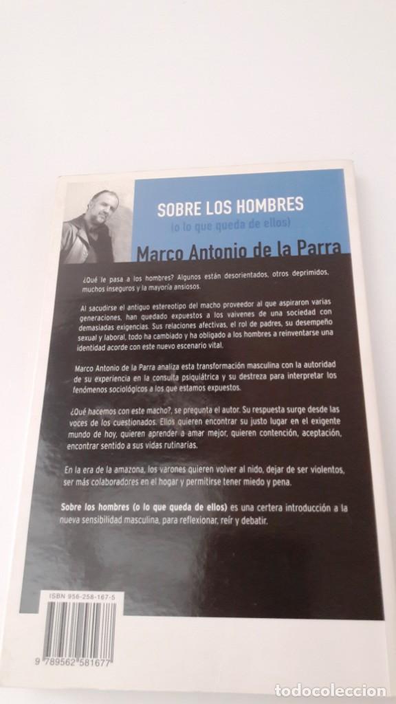 Libros de segunda mano: SOBRE LOS HOMBRES (O LO QUE QUEDA DE ELLOS) - MARCO ANTONIO DE LA PARRA - Foto 2 - 133814286